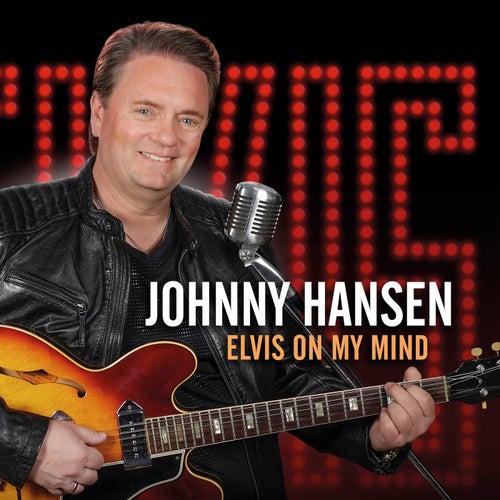 Elvis On My Mind von Johnny Hansen