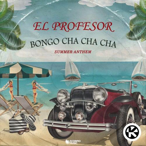 Bongo Cha Cha Cha (Summer Anthem) von El Profesor