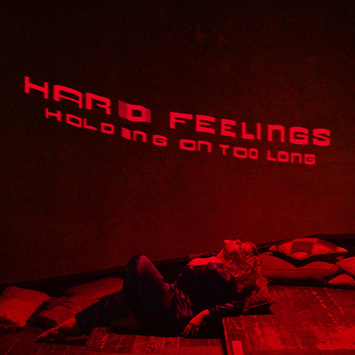 Holding On Too Long by HARD FEELINGS