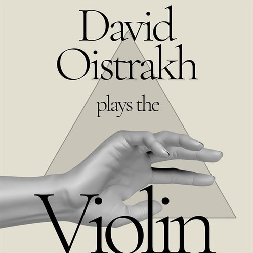 David Oistrakh Plays the Violin by Various Artists