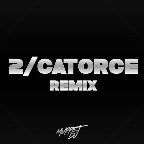 2/Catorce (Remix) de Muppet DJ