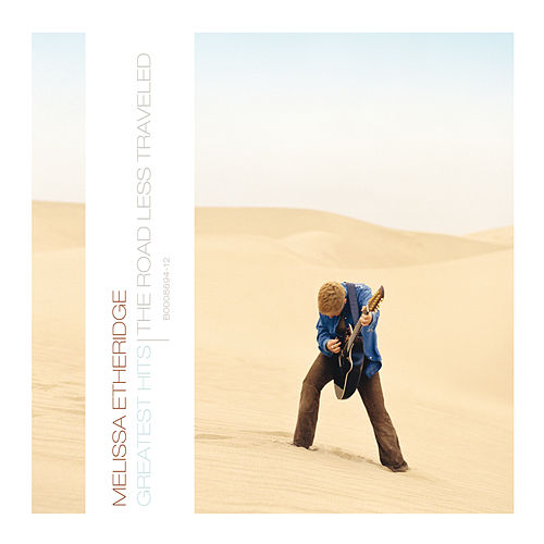 Greatest Hits - The Road Less Traveled by Melissa Etheridge