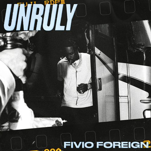 Unruly by Fivio Foreign