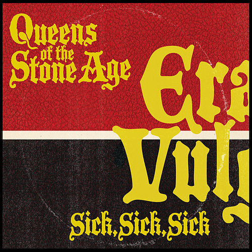 Sick, Sick, Sick by Queens Of The Stone Age