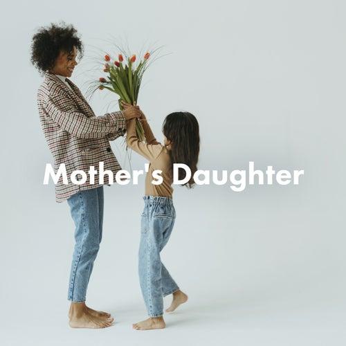 Mother's Daughter von Various Artists