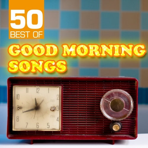 50 Best of Good Morning Songs by Various Artists