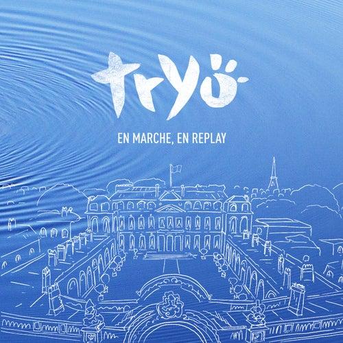 En marche, en replay by Tryo