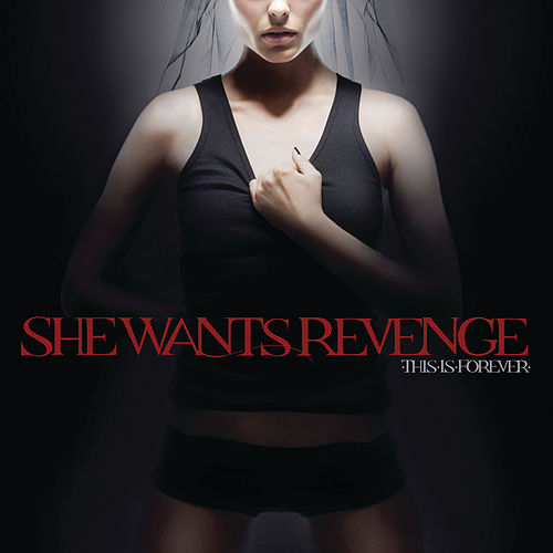 This Is Forever von She Wants Revenge