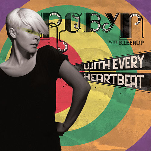 With Every HeartBeat/Dave Spoon Remix von Robyn