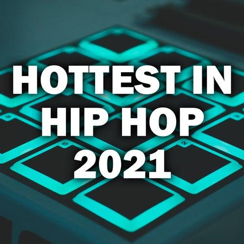 Hottest in Hip Hop 2021 von Various Artists