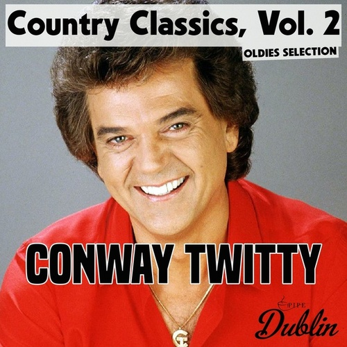 Oldies Selection: Country Classics, Vol. 2 von Conway Twitty
