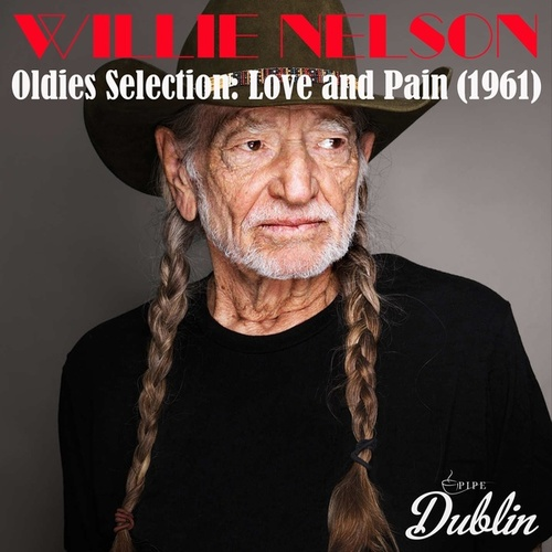 Oldies Selection: Love and Pain (1961) von Willie Nelson