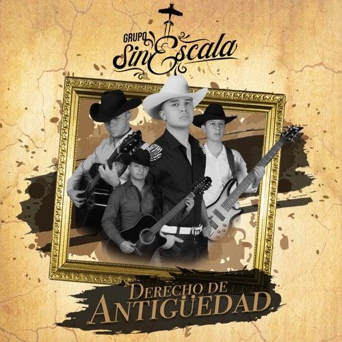 Derecho De Antigüedad by Grupo Sin Escala