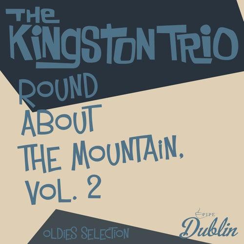 Oldies Selection: Round About the Mountain, Vol. 2 van The Kingston Trio