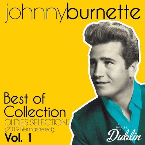 Oldies Selection: Best of Collection (2019 Remastered), Vol. 1 by Johnny Burnette