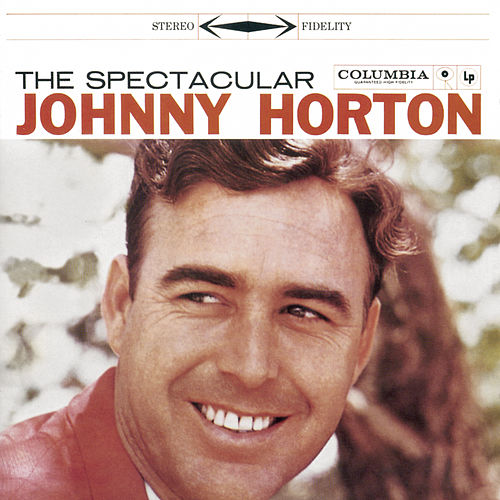 The Spectacular Johnny Horton von Johnny Horton