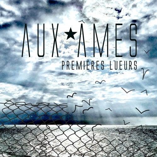 Premières lueurs by Aux Âmes