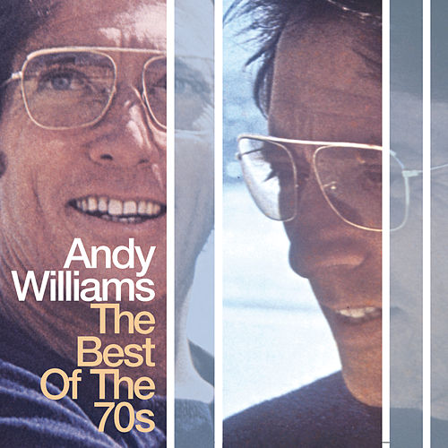 The Best Of The 70s by Andy Williams