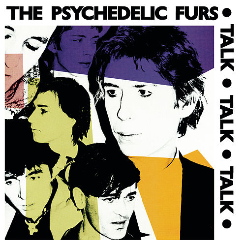 Psychedelic Furs/Talk Talk Talk/Forever Now (Expanded Editions) by The Psychedelic Furs