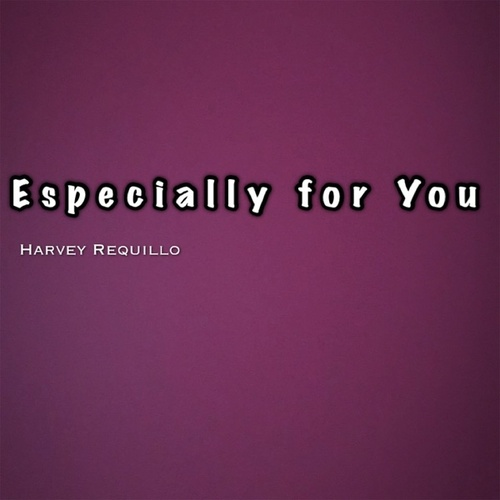 Especially For You von Harvey  Requillo