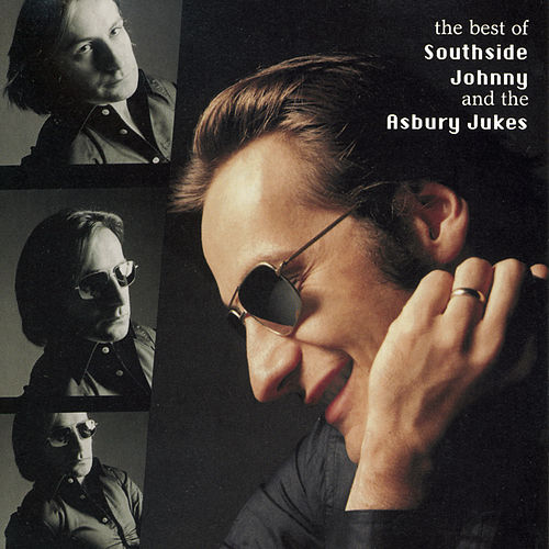 Best Of Southside Johnny And The Asbury Jukes by Southside Johnny