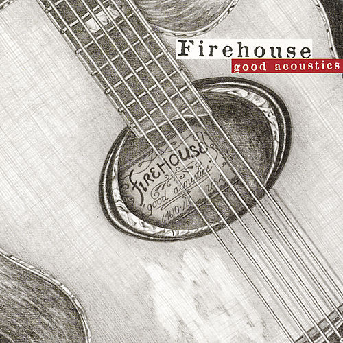 Good Acoustics by Firehouse