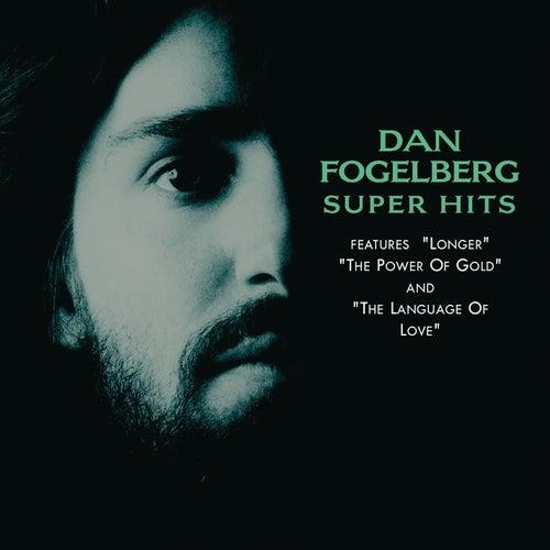 Super Hits by Dan Fogelberg