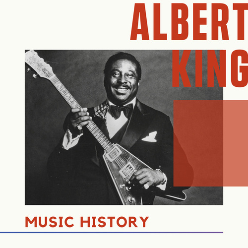 Albert King  - Music History by Albert King