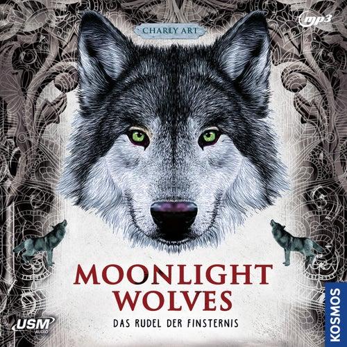 Das Rudel der Finsternis - Moonlight Wolves, Band 2 (Ungekürzt) by Charly Art