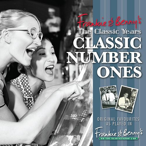 Frankie & Benny's The Classic Years - Classic Number 1s by Various Artists