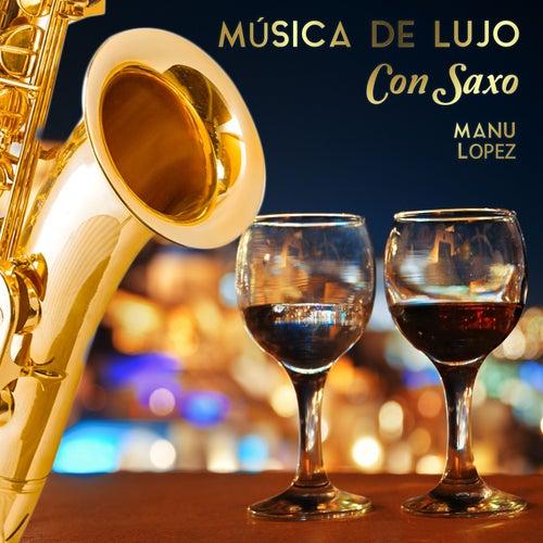 Música de Lujo Con Saxo fra Manu Lopez