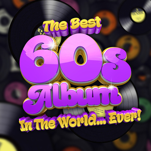 The Best 60s Album In The World...Ever! by Various Artists