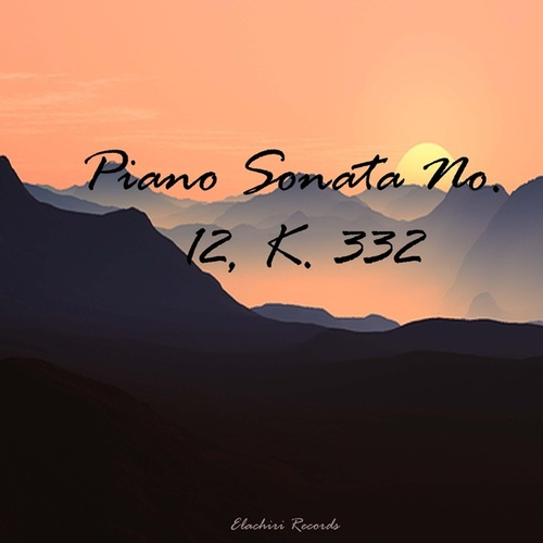 Piano Sonata No. 12 in F Major, K. 332 de Mark Lr