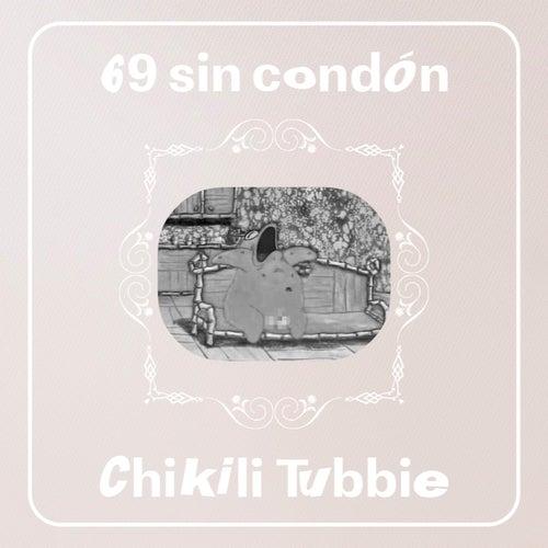 69 sin condón by Chikili Tubbie