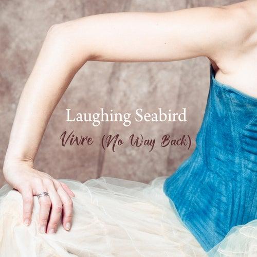 Vivre (No Way Back) de Laughing Seabird