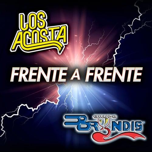 Frente A Frente Los Acosta - Grupo Bryndis by Los Acosta