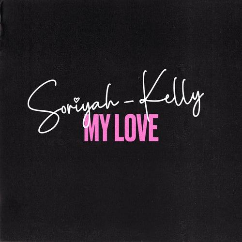 My Love de Soriyah Kelly