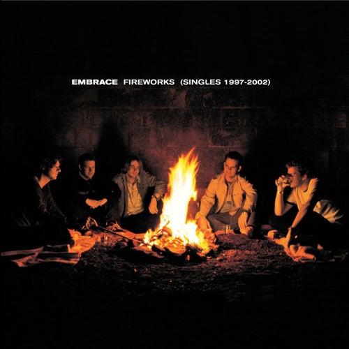Fireworks (Singles 1997-2002) by Embrace