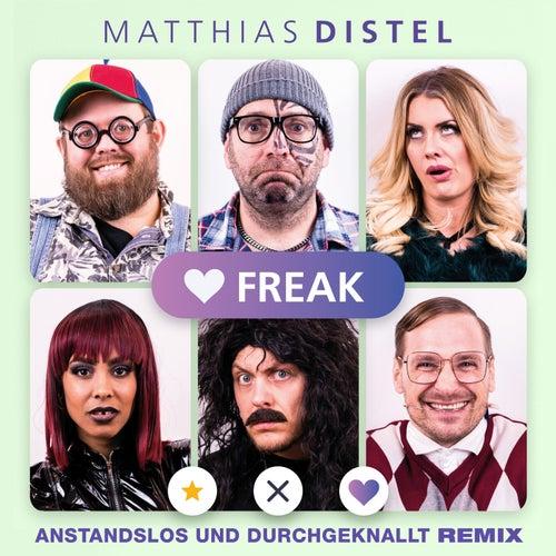 Freak (Anstandslos & Durchgeknallt Remix) von Matthias Distel