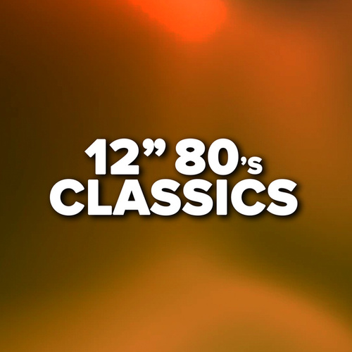12' 80's Classics by Various Artists