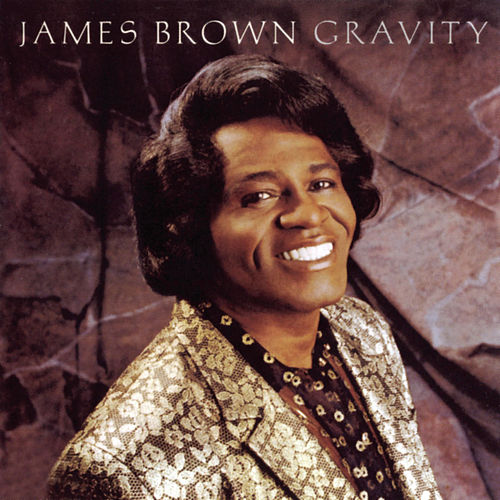 Gravity by James Brown