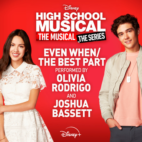 Even When/The Best Part (From 'High School Musical: The Musical: The Series (Season 2)') von Olivia Rodrigo