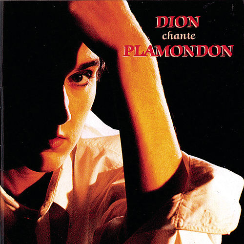Dion Chante Plamondon - Celine Dion Sings The Songs Of Luc Plamondon by Celine Dion