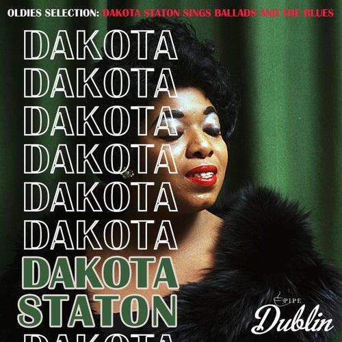 Oldies Selection: Dakota Staton Sings Ballads and the Blues by Dakota Staton