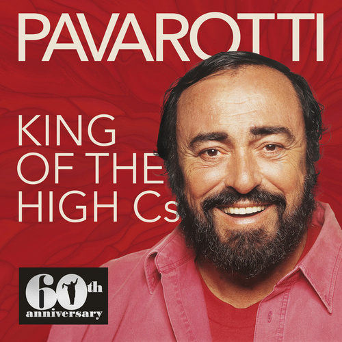 King of the High Cs (60th Anniversary: 1961-2021) by Luciano Pavarotti