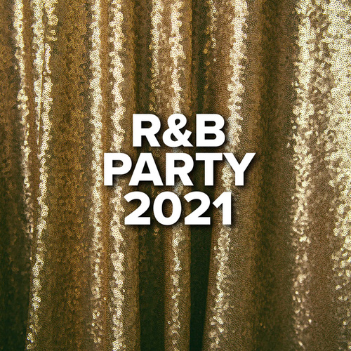 R&B Party 2021 by Various Artists