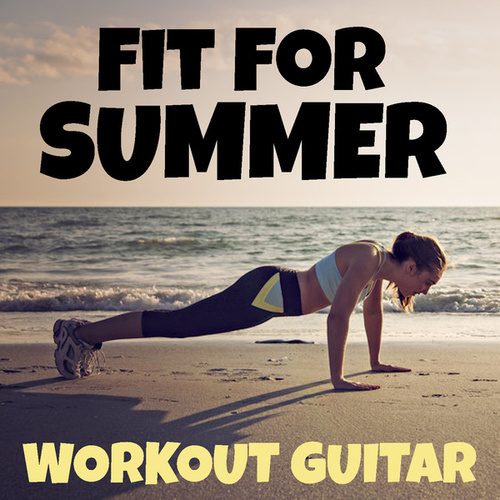 Fit For Summer Workout Guitar fra Antonio Paravarno
