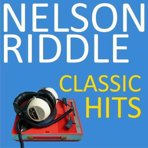Classic Hits von Nelson Riddle