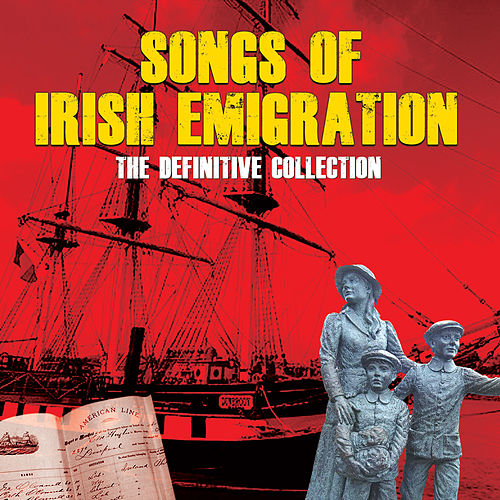 Songs of Irish Emigration by Various Artists
