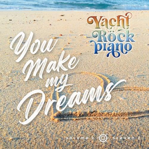 Yacht Rock Piano You Make My Dreams Volume 2 de Steven C